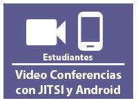 Video Conferencias con JITSI y Android para Estudiantes